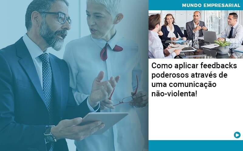 Como Aplicar Feedbacks Poderosos Atraves De Uma Comunicacao Nao Violenta Organização Contábil Lawini - Thargo Contabilidade