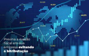 Previna A Evasao Fiscal Em Sua Empresa Evitando A Bitributacao Post 1 Organização Contábil Lawini - Thargo Contabilidade
