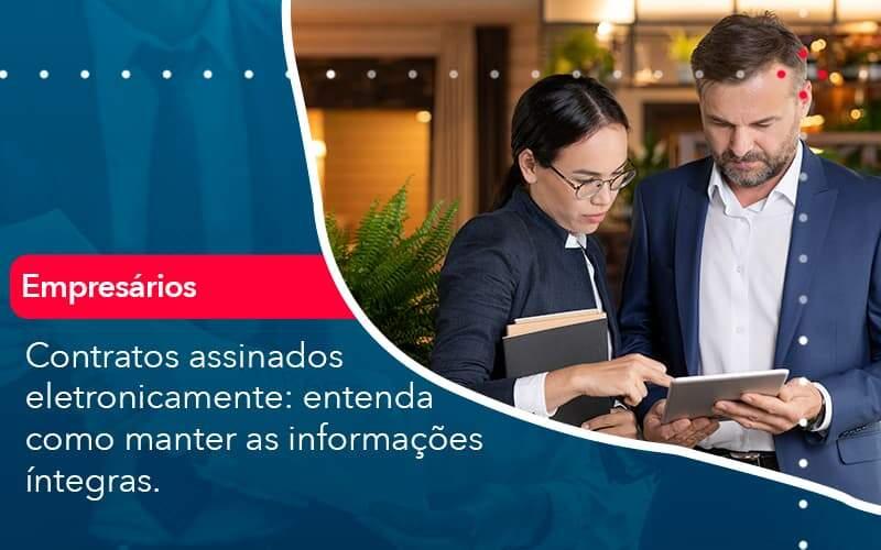 Contratos Assinados Eletronicamente Entenda Como Manter As Informacoes Integras 1 Organização Contábil Lawini - Thargo Contabilidade