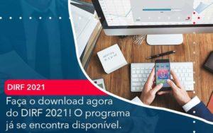 Faca O Dowload Agora Do Dirf 2021 O Programa Ja Se Encontra Disponivel Organização Contábil Lawini - Thargo Contabilidade