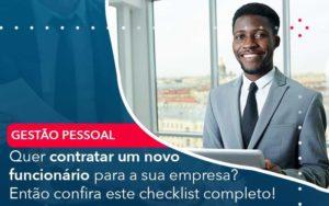 Quer Contratar Um Novo Funcionario Para A Sua Empresa Entao Confira Este Checklist Completo Organização Contábil Lawini - Thargo Contabilidade