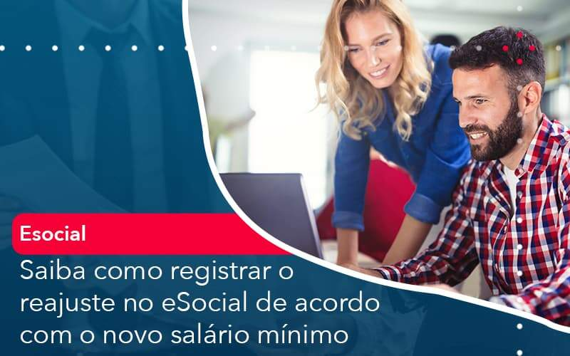 Saiba Como Registrar O Reajuste No E Social De Acordo Com O Novo Salario Minimo Organização Contábil Lawini - Thargo Contabilidade